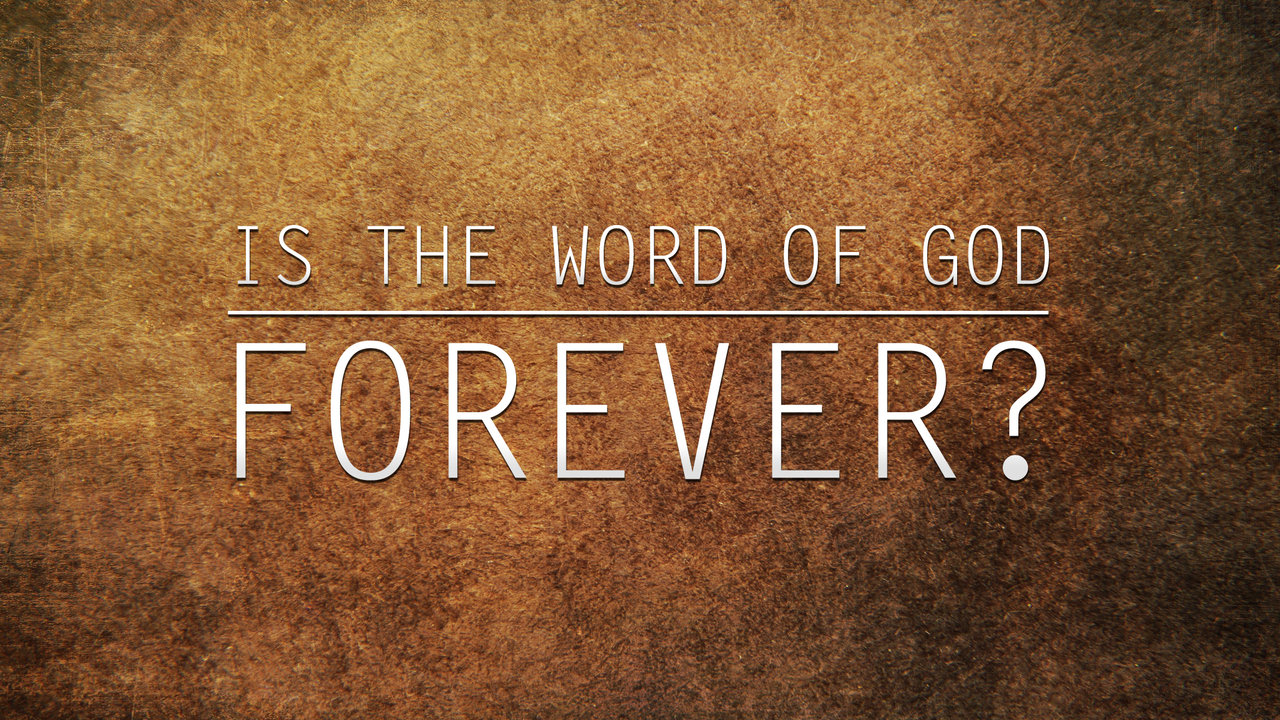http://www.yah-tube.com/videos/119/Is_the_Word_of_God_Forever.jpg
